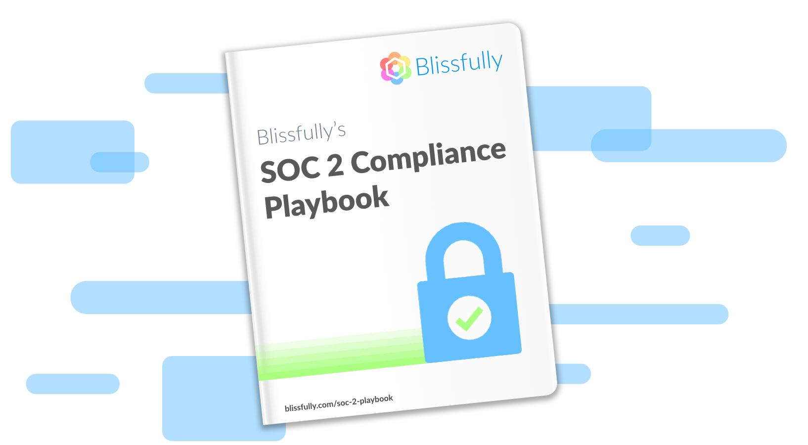 The Complete SOC 2 Compliance Playbook - Blissfully